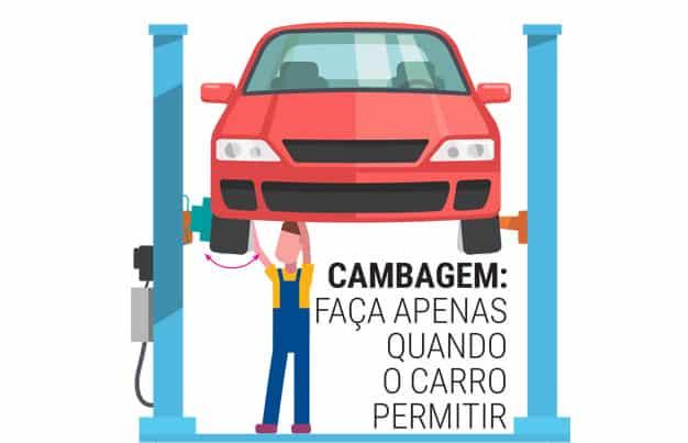 Cambagem: faça apenas quando o carro permitir