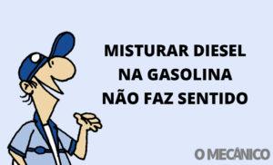 Misturar diesel na gasolina